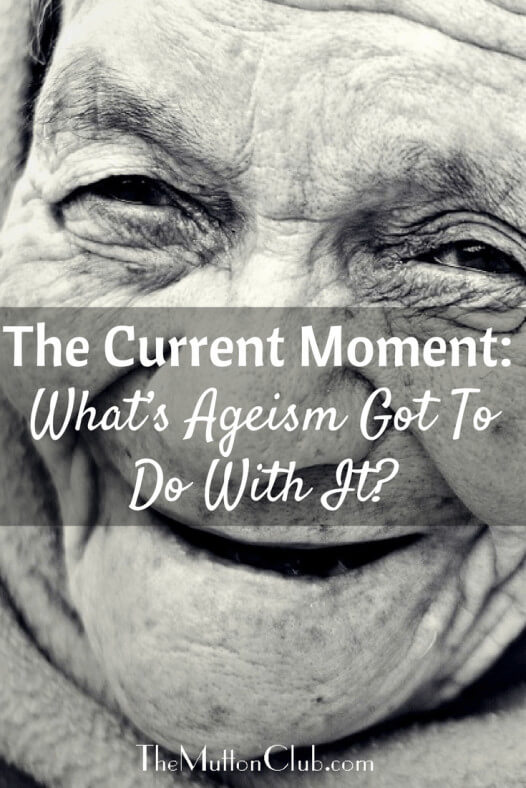 What's Ageism Got To Do With It-